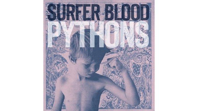 Surfer Blood: <i>Pythons</i>