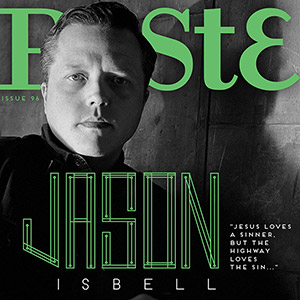 Check out Issue #96 of PASTE.COM featuring Jason Isbell