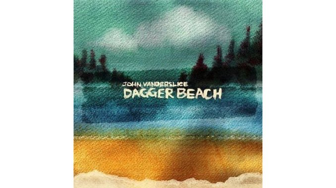 John Vanderslice: <i>Dagger Beach</i>