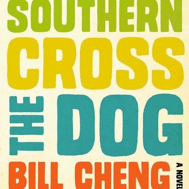 <i>Southern Cross the Dog</i> by Bill Cheng