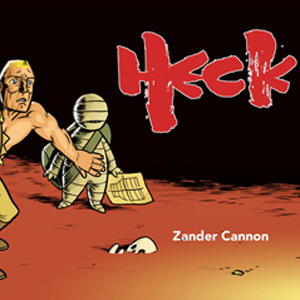 <i>Heck</i> by Zander Cannon