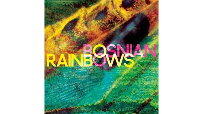 Bosnian Rainbows: <i>Bosnian Rainbows</i>