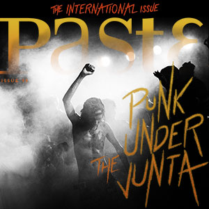 The Paste International Issue is Live!
