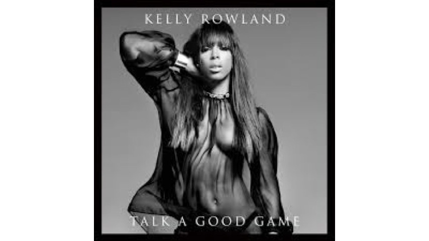 Kelly Rowland: <I>Talk A Good Game</i>