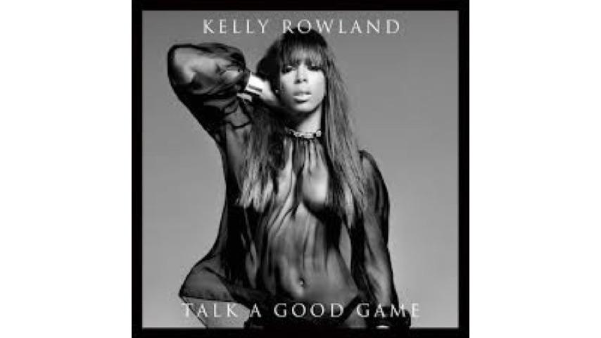 Kelly Rowland: <I>Talk A Good Game</i>