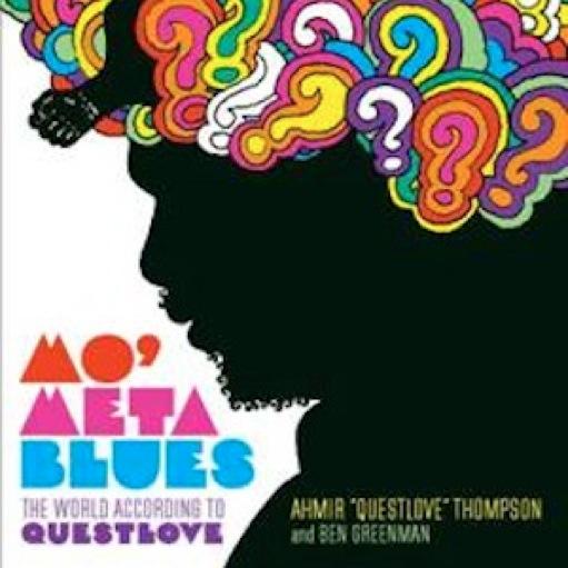 "<i>Mo' Meta Blues</i> by Ahmir ""Questlove"" Thompson"