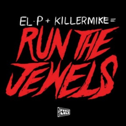 El-P and Killer Mike: <i>Run the Jewels</i>