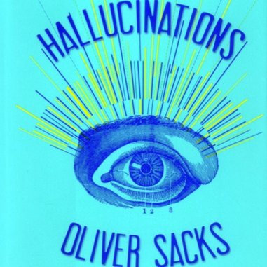 <i>Hallucinations</i> by Oliver Sacks
