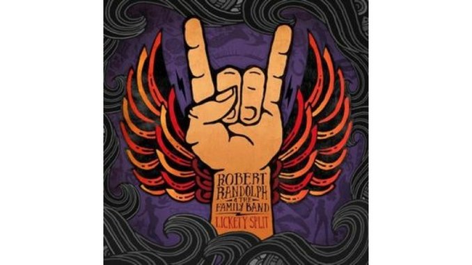 Robert Randolph & The Family Band: <i>Lickety Split</i>