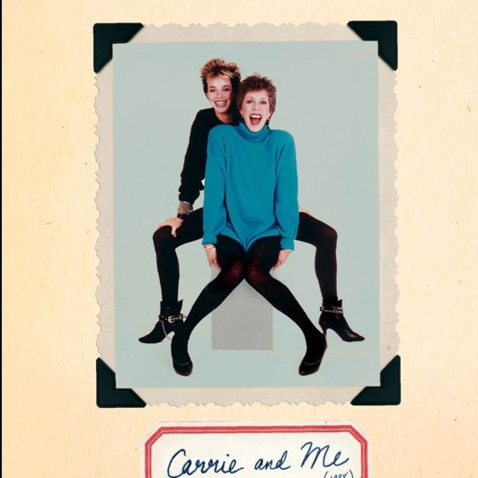 <i>Carrie and Me: A Mother-Daughter Love Story</i> by Carol Burnett