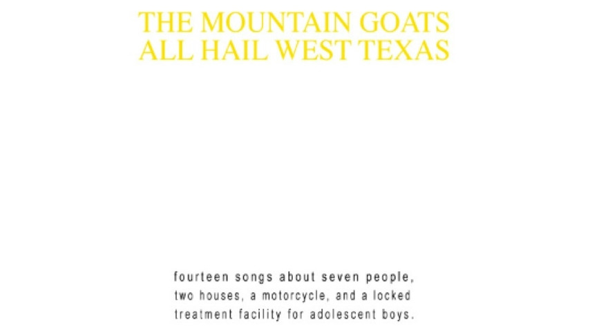 The Mountain Goats: <i>All Hail West Texas</i> Reissue