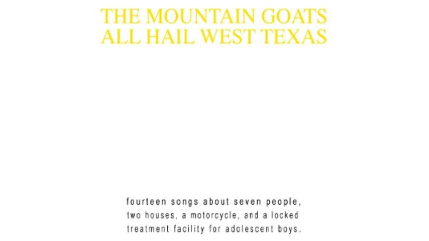 The Mountain Goats: <i>All Hail West Texas</i> Reissue