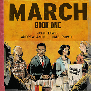 <i>March (Book One)</i> by Congressman John Lewis, Andrew Aydin, & Nate Powell