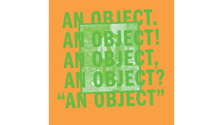 No Age: <i>An Object</i>