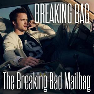 Breaking Bag: <i>Paste</i>'s Breaking Bad Mailbag