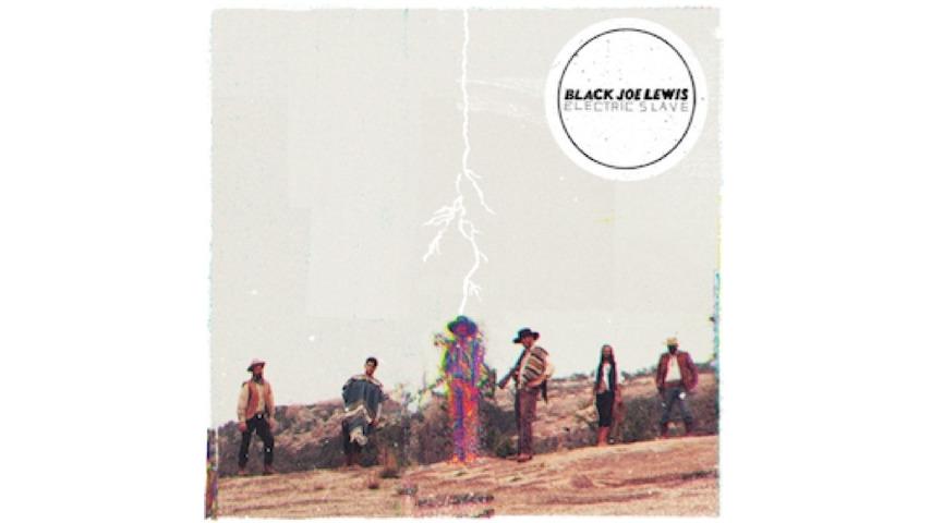 Black Joe Lewis: <i>Electric Slave</i>
