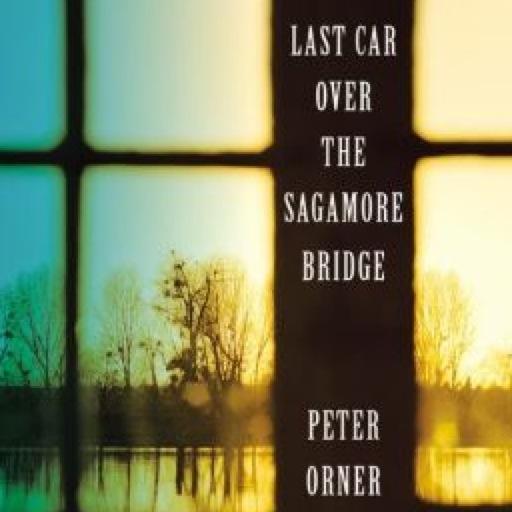 <i>Last Car Over the Sagamore Bridge</i> by Peter Orner