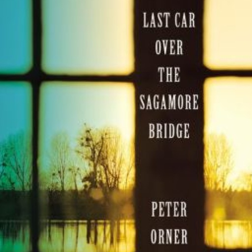 <i>Last Car Over the Sagamore Bridge</i> by Peter Orner
