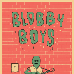 <i>Blobby Boys</i> by Alex Schubert