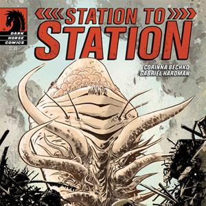 <i>Station to Station</i> by Corinna Bechko & Gabriel Hardman