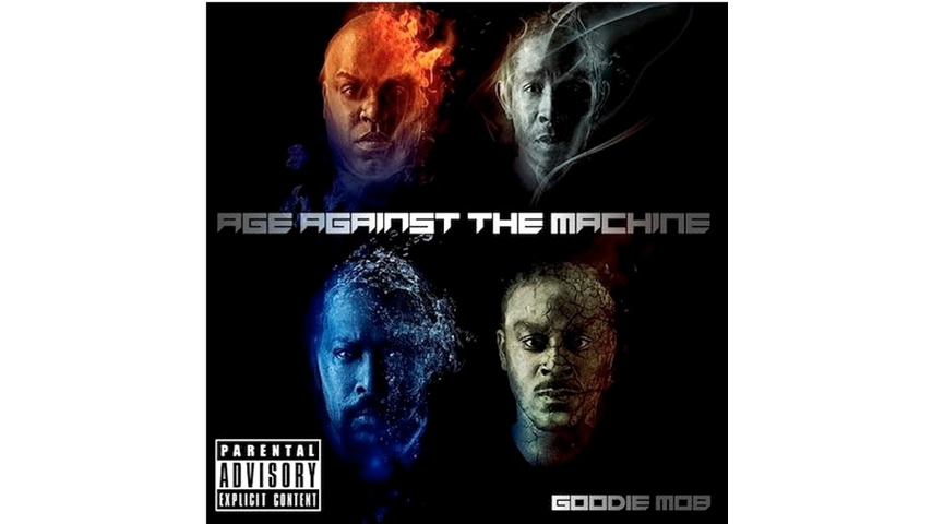 Goodie Mob: <i>Age Against the Machine</i>