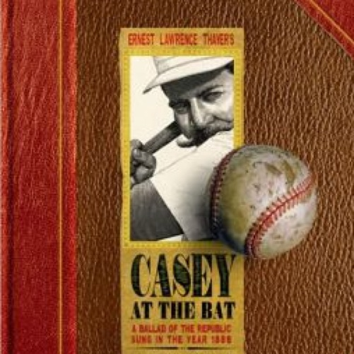 """Casey at the Bat: A Ballad of the Republic Sung in the Year 1888"" by Ernest Lawrence Thayer"