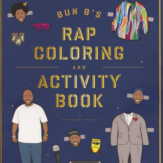<i>Bun B's Rap Coloring And Activity Book</i> by Shea Serrano and Bun B