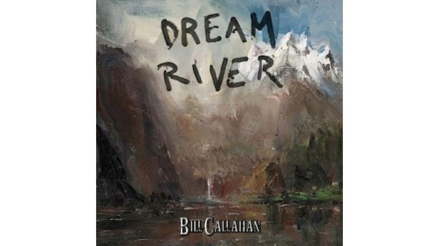 Bill Callahan: <i>Dream River</i>