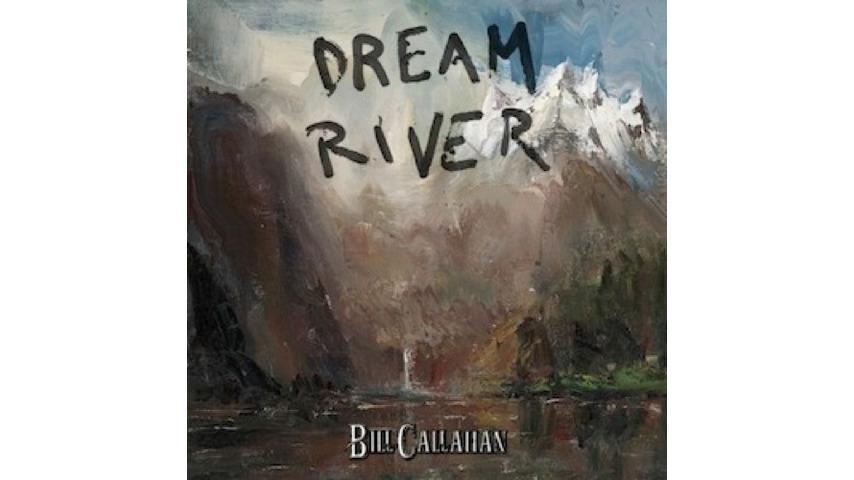 Bill Callahan: <i>Dream River</i>