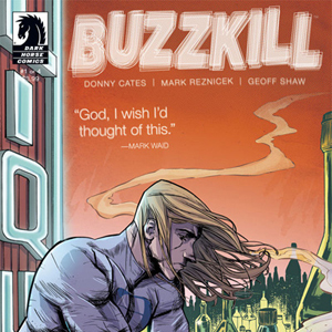 <i>Buzzkill</i> #1 by Donny Cates, Mark Reznicek, & Geoff Shaw