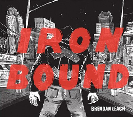 <i>Iron Bound</i> by Brendan Leach