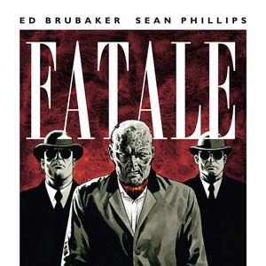 "Exclusive Image Comics Preview: ""<i>Fatale</i> #17"""