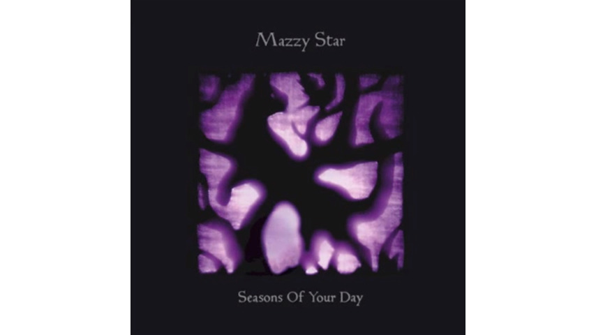Mazzy Star: <i>Seasons of Your Day</i>