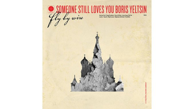 Someone Still Loves You Boris Yeltsin: <i>Fly By Wire</i>