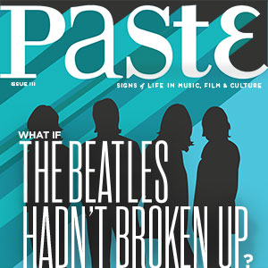 Check out PASTE issue #111 with an Alternate History of The Beatles