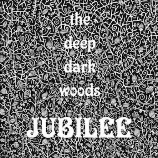 The Deep Dark Woods: <i>Jubilee</i>