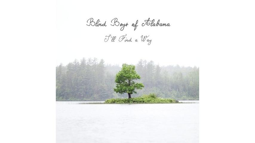 Blind Boys of Alabama: <i>I'll Find a Way</i>