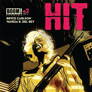 <i>Hit</i> #2 by Bryce Carlson and Vanesa R. Del Rey