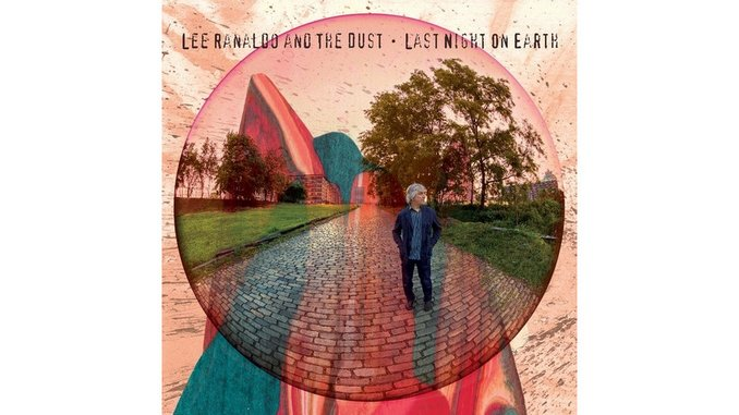 Lee Ranaldo and the Dust: <i>Last Night on Earth</i>