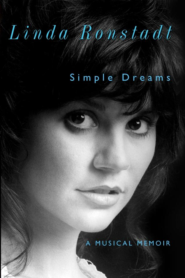 <i>Simple Dreams: A Musical Memoir</i> by Linda Ronstadt