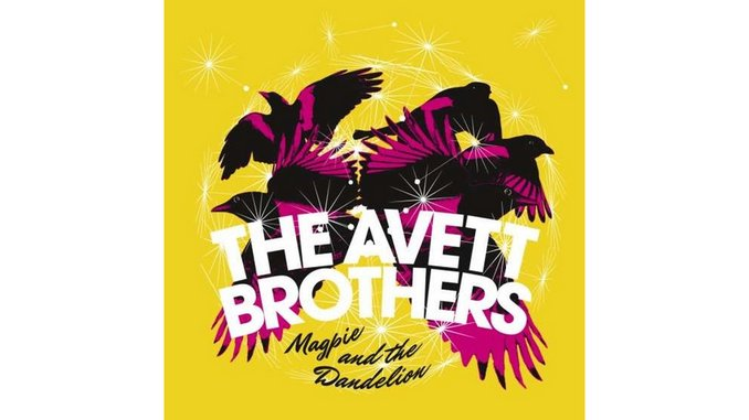 The Avett Brothers: <i>Magpie and the Dandelion</i>