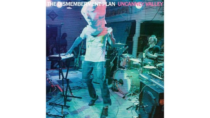 The Dismemberment Plan: <i>Uncanney Valley</i>