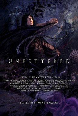 <i>Unfettered: Tales by Masters of Fantasy</i> edited by Shawn Speakman