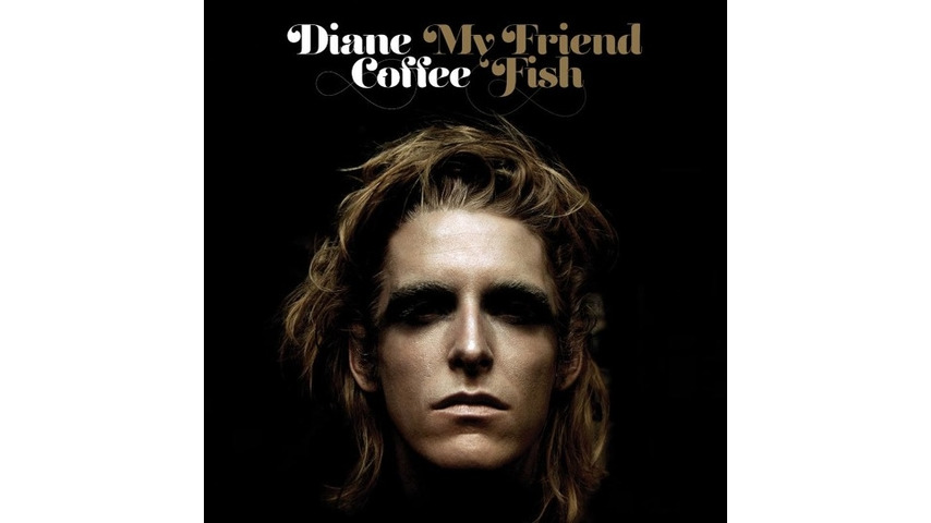 Diane Coffee: <I>My Friend Fish</i>