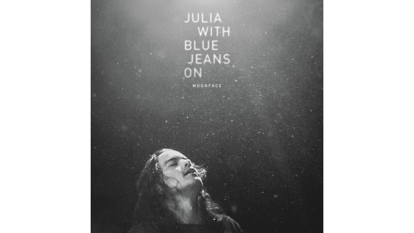 Moonface: <i>Julia With Blue Jeans On</i>