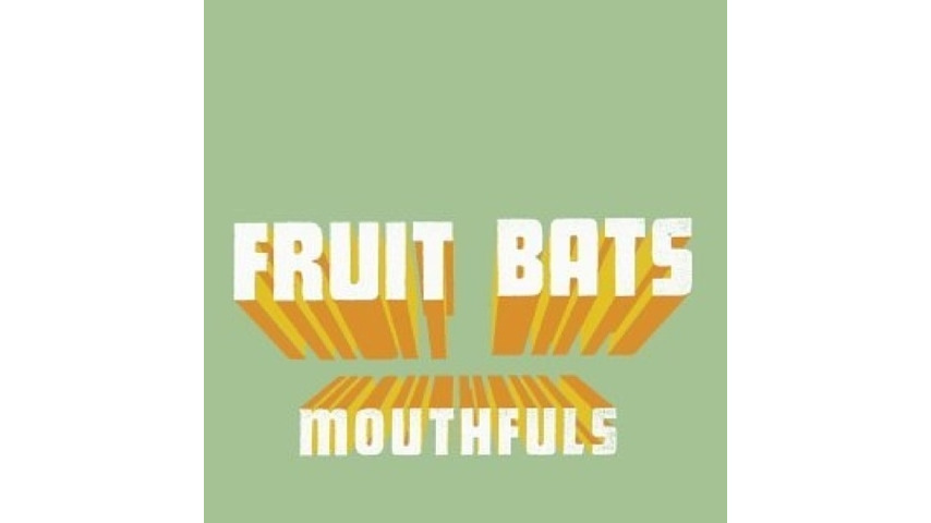 Fruit Bats: <i>Mouthfuls</i> Reissue