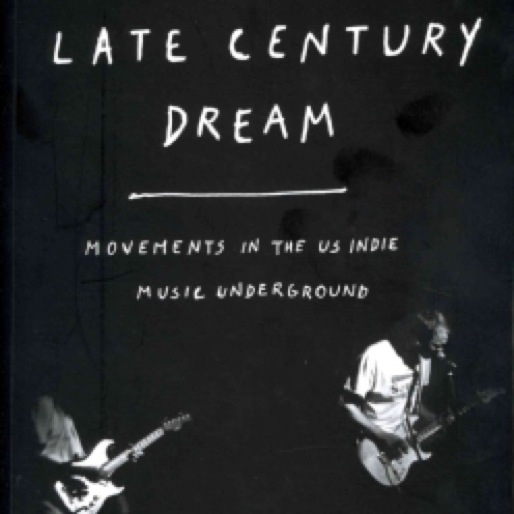 <i>Late Century Dream: Movements in the US Indie Music Underground</i>, edited by Tom Howells