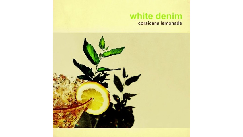 White Denim: <i>Corsicana Lemonade</i>