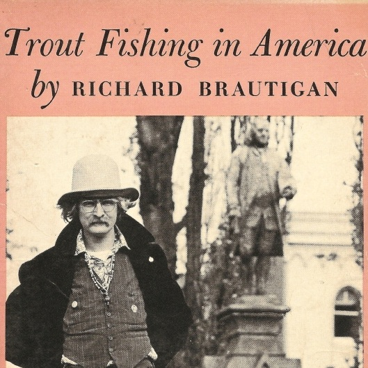 <i>Trout Fishing in America</i> by Richard Brautigan
