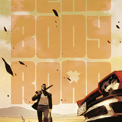 <i>Dead Body Road</i> by Justin Jordan & Matteo Scalera